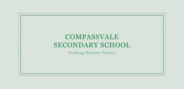 Compassvale Secondary School Thinking Routine Posters